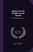 Hymns for the Children of the Church
