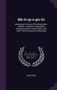 Bib-Li-Op-E-GIS-Tic: (Pertaining to the Art of Binding Books.--Dibdin)