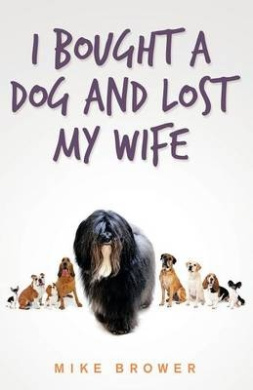 I Bought a Dog and Lost My Wife