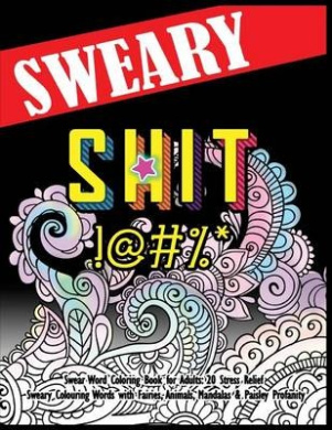 Swear Word Coloring Book for Adults: 20 Stress Relief Sweary Colouring Words with Fairies, Animals, Mandalas & Paisley Profanity: Naughty Gifts for Relaxation