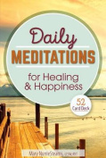 Daily Meditations for Healing and Happiness