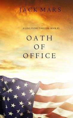 Oath of Office (a Luke Stone Thriller-Book #2)