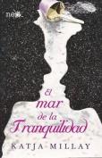 El Mar de la Tranquilidad = The Sea of Tranquility [Spanish]