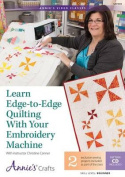 Learn Edge-To-Edge Quilting with Your Embroidery Machine Class DVD