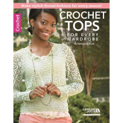 Leisure Arts-Crochet Tops For Every Wardrobe