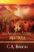 An Arabian Story Mustirra