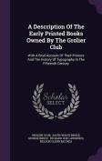 A Description of the Early Printed Books Owned by the Grolier Club