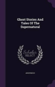 Ghost Stories and Tales of the Supernatural