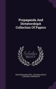 Propaganda and Dictatorshipa Collection of Papers