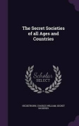 The Secret Societies of All Ages and Countries