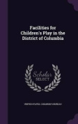 Facilities for Children's Play in the District of Columbia