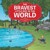 The Bravest Little Boy in the World