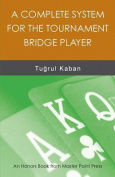 A Complete System for the Tournament Bridge Player