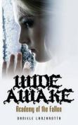 Wide Awake - Academy of the Fallen I