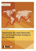 Happiness ALS Neue Kennzahl Fur Wirtschaftlichen Erfolg Im Einzelhandel [GER]