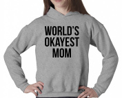World's Okayest Mom Hoodie Funny Mother's Day Sweatshirt For Moms S