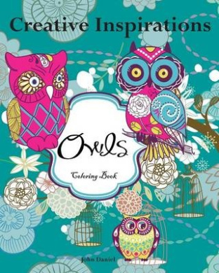 Creative Inspirations Owls Coloring Book: Awesome Coloring Books, a Stress Management Coloring Book for Adults