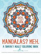 The Snarky Mandala Adult Coloring Book