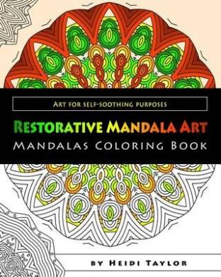 Restorative Mandala Art: Mandalas Coloring Book