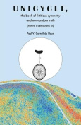 Unicycle, the Book of Fictitious Symmetry and Non-Random Truth