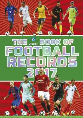 The Vision Book of Football Records 2017