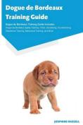 Dogue de Bordeaux Training Guide Dogue de Bordeaux Training Guide Includes