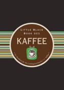 Little Black Book des Kaffee [GER]