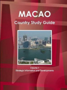 Macao Country Study Guide Volume 1 Strategic Information and Developments