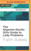 The Nigerian-Nordic Girls Guide to Lady Problems [Audio]