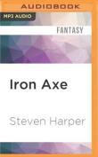 Iron Axe  [Audio]