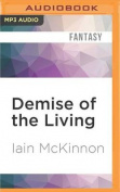 Demise of the Living  [Audio]