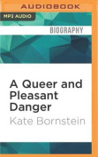 A Queer and Pleasant Danger [Audio]