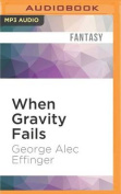When Gravity Fails  [Audio]