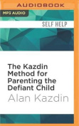The Kazdin Method for Parenting the Defiant Child [Audio]