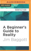 A Beginner's Guide to Reality [Audio]