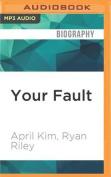 Your Fault [Audio]
