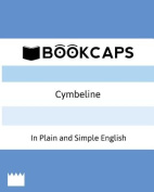 Cymbeline in Plain and Simple English (a Modern Translation and the Original Version)