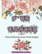 F*ck Cancer