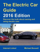 The Electric Car Guide:Discover the Truth About Owning and Using Electric Cars