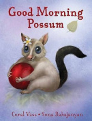 Good Morning Possum By Coral Vass Paperback Book