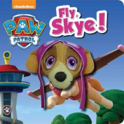 Nickelodeon PAW Patrol Fly, Skye! Finger Puppet Book [Board book]