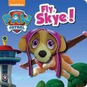 Nickelodeon Paw Patrol Fly, Skye! [Board book]