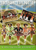 Irish Dance - See It, Feel It, Love It [Region 2]
