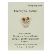 Equilibrium Thank You Teacher Rose Gold Plated Stone Set Owl Pin Brooch