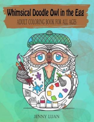 Whimsical Doodle Owl in the Egg: Adult Coloring Book for All Ages