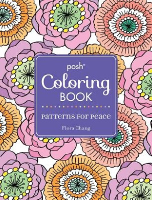 Posh Adult Coloring Book: Patterns for Peace (Posh Coloring Books)