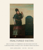 Fractured Faiths / Las Fes Fracturadas
