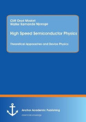 High Speed Semiconductor Physics. Theoretical Approaches and Device Physics
