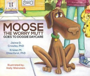 Moose the Worry Mutt Goes to Doggie Daycare