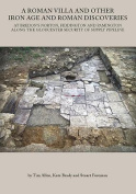 A   Roman Villa and Other Iron Age and Roman Discoveries